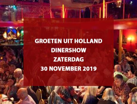 Groeten uit Holland dinershow, zaterdag 30 november 2019