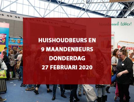 Huishoudbeurs + 9 maandenbeurs, donderdag 27 februari 2020